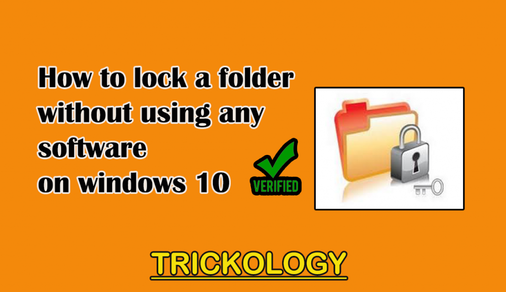 Lock a Folder Without any Software